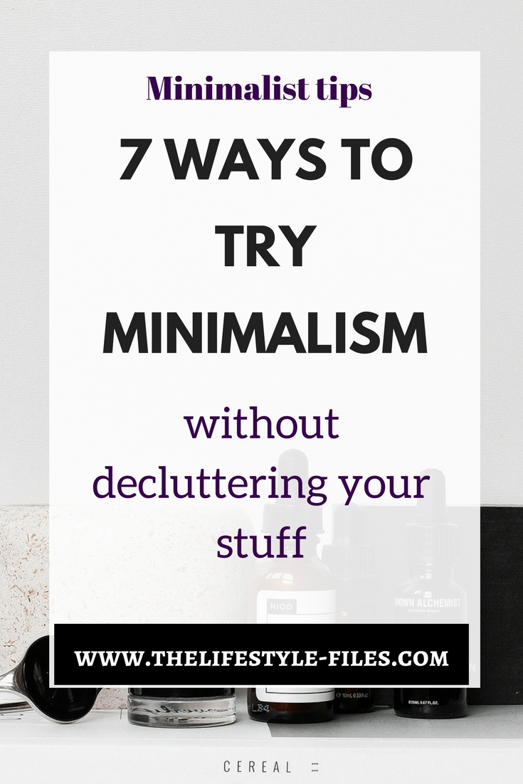 7 ways you can try minimalism minimalism / simple living / organizing / decluttering